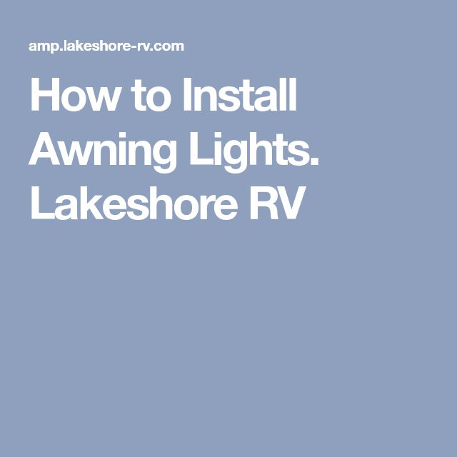 How to Install Awning Lights. Lakeshore RV