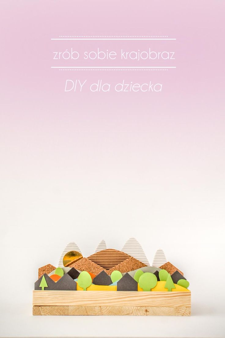 Jak zrobić sobie krajobraz? DIY dla dziecka / DIY for kids http://kukumag.com/pl/polski-zrob-sobie-krajobraz-czyli-diy-zabawka-dla-dziecka/