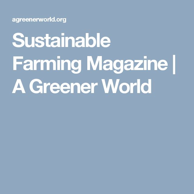 Sustainable Farming Magazine | A Greener World