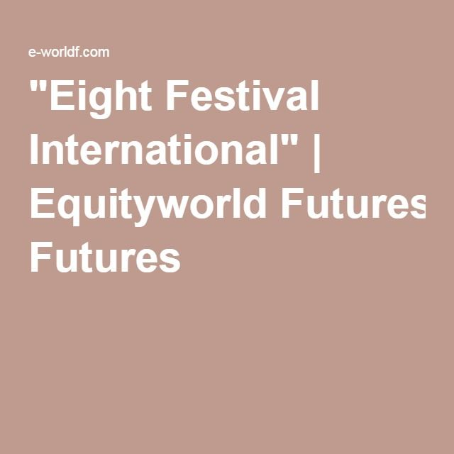 """Eight Festival International"" 