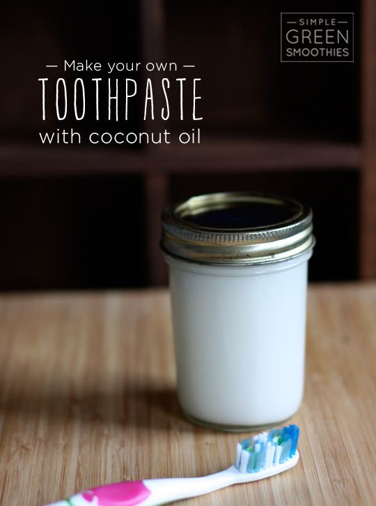 Make your own toothpaste with coconut oil via @SIMPLE Comunicación Green Smoothies
