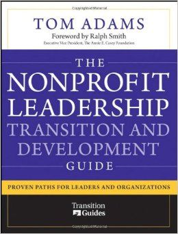 This dynamic resource, Tom Adams (an expert in succession planning who has worked with hundreds of organizations) shows how intentional leadership development and properly managed leadership transitions provide nonprofits with the rare opportunity to change direction, maintain momentum, and strengthen their capacity.