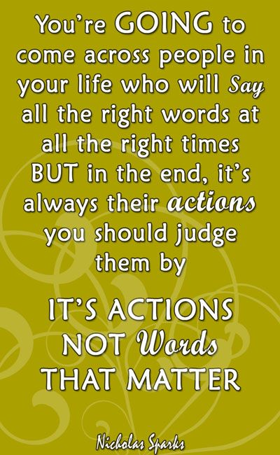 Actions Matters Not Words Quotes About Being Single Nicholas