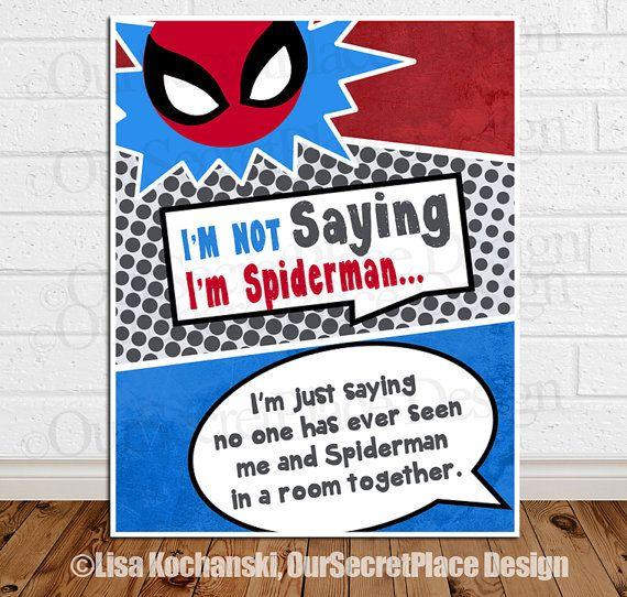 PRINTABLE Im Not Saying Im Spiderman Wall Art Super Hero