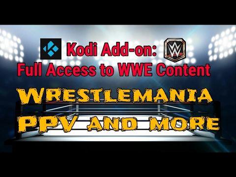 Full Access to WWE Content in Kodi - YouTube