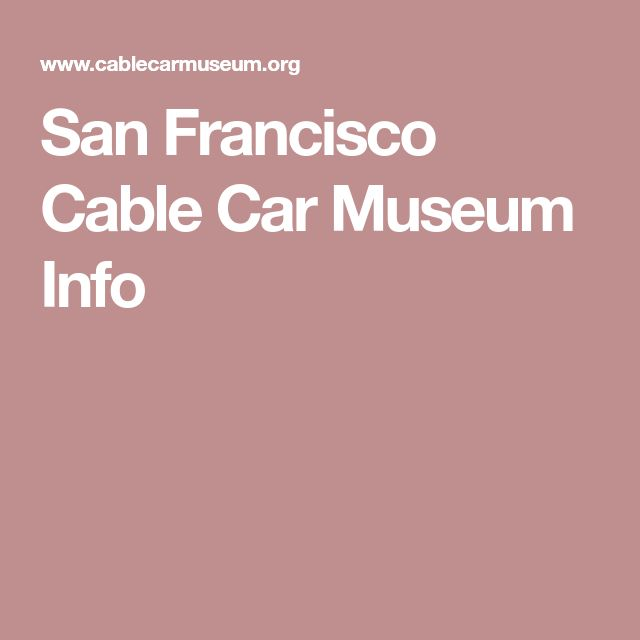 San Francisco Cable Car Museum Info