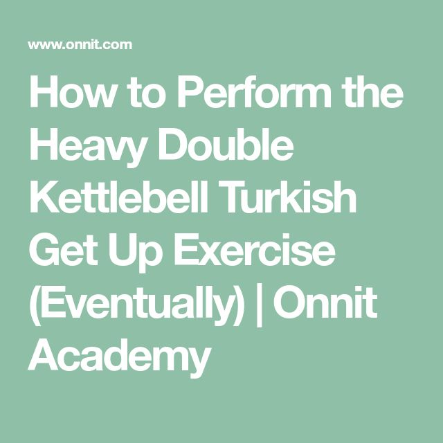 How to Perform the Heavy Double Kettlebell Turkish Get Up Exercise (Eventually) | Onnit Academy