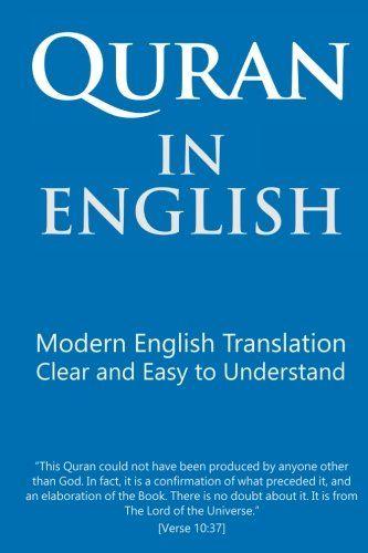 Quran in English: Clear and Easy to Unde - Quran in English: Clear and Easy to Understand. Modern English Translation. by Mr. Talal Itani  15008702...  #Islam #Mr.TalalItani