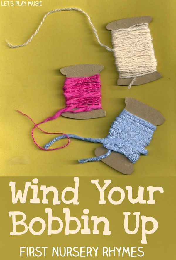 Wind Your Bobbin Up - First Nursery Rhyme Activities