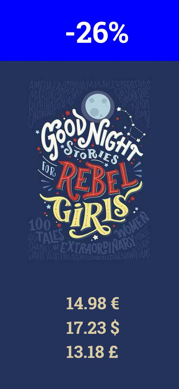 You should also read the book Good Night Stories for Rebel Girls. Now it is 26% off on bookdepository. This amazing book shows young girls they can be anything they want -- Melinda Gates Trust me, your life needs Good Night Stories for Rebel Girls... Absolutely beautiful - get one for yourself and one to inspire a woman in your life -- Sarah Shaffi Stylist Featuring spies, pirates, astronauts, activists, scientists, writers, sports stars and more, many of the stories are so thrilling and…