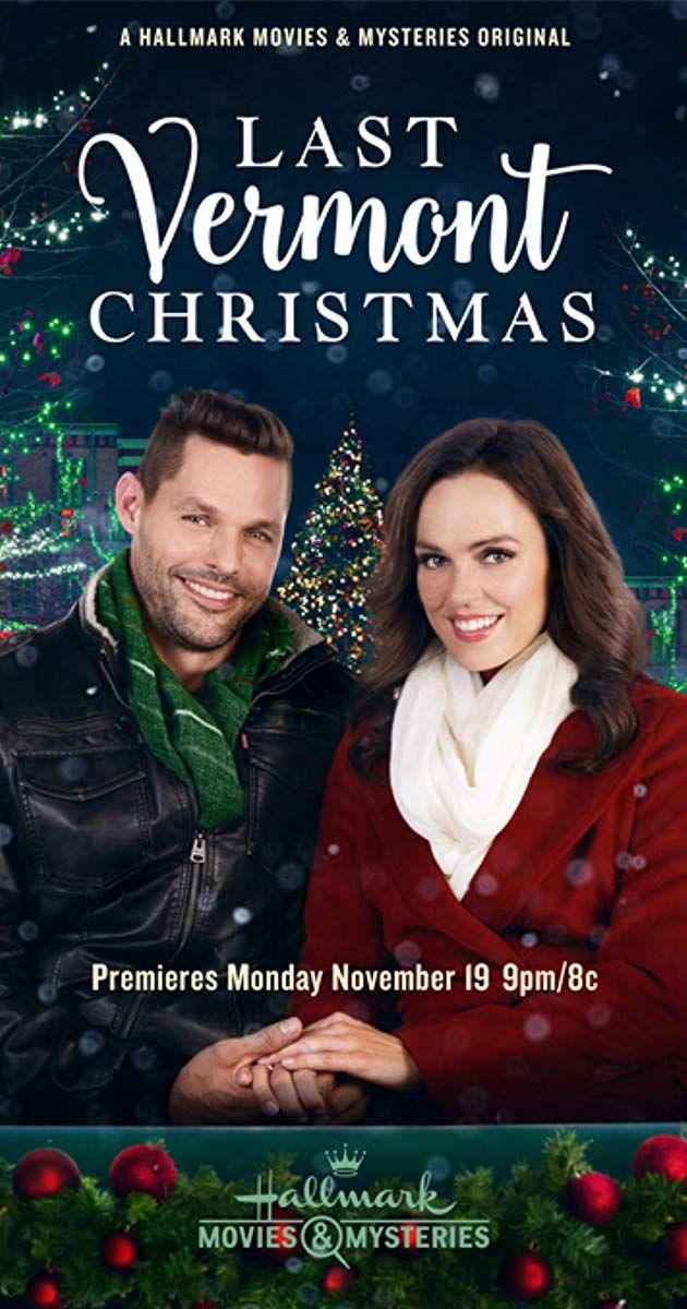 Last Vermont Christmas Tv Movie 2018 Imdb Hallmark Channel Christmas Movies Christmas Movies Hallmark Christmas Movies