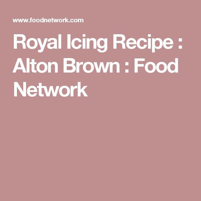 Royal Icing Recipe : Alton Brown : Food Network