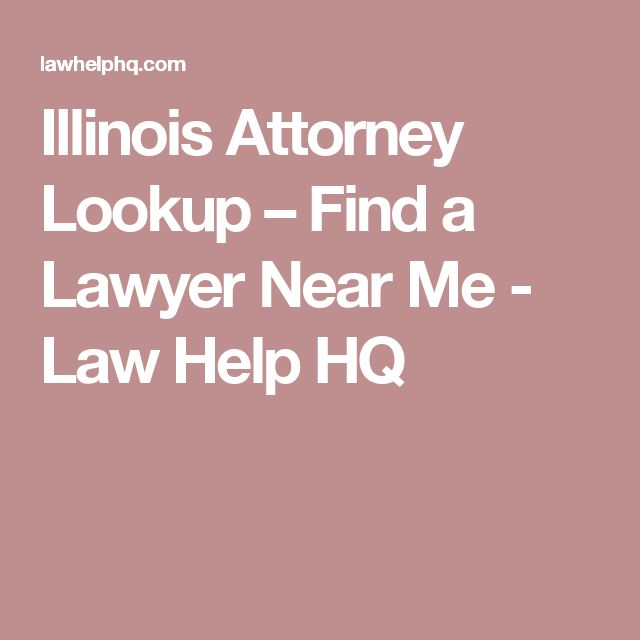 Illinois Attorney Lookup – Find a Lawyer Near Me - Law Help HQ