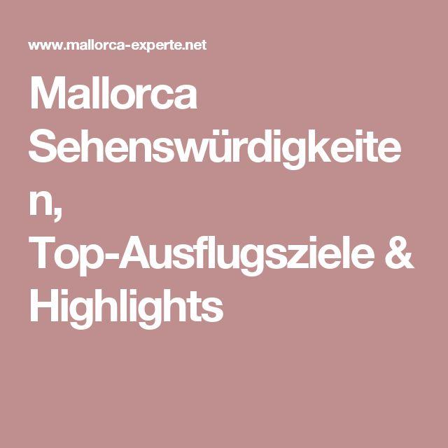 Mallorca Sehenswürdigkeiten, Top-Ausflugsziele & Highlights