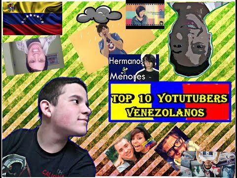 Top 10 Mejores Youtubers Venezolanos.