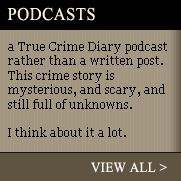 True Crime Diary (won't be any new content as she died in April 2016, but let's hope the site stays up - the world should still have her work.)