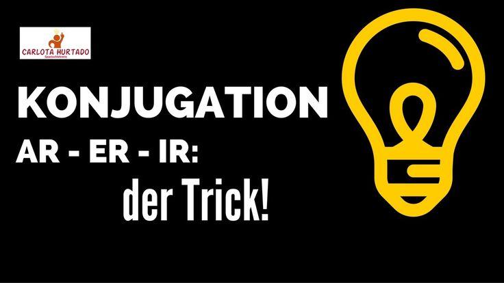 Spanisch für Anfänger: KONJUGATION der Verben auf ar, er, ir: DER TRICK! (auf Deutsch) - YouTube