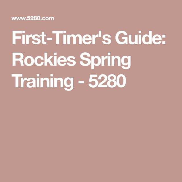 First-Timer's Guide: Rockies Spring Training - 5280