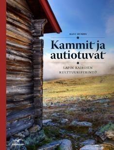 Kammit ja autiotuvat : Lapin kairojen kulttuuriperintö, 2015