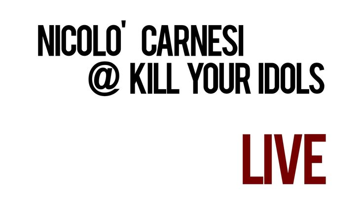 LIVE: Nicolò Carnesi - Levati @ Kill Your Idols