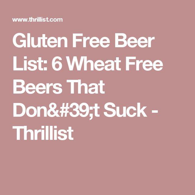 Gluten Free Beer List: 6 Wheat Free Beers That Don't Suck - Thrillist
