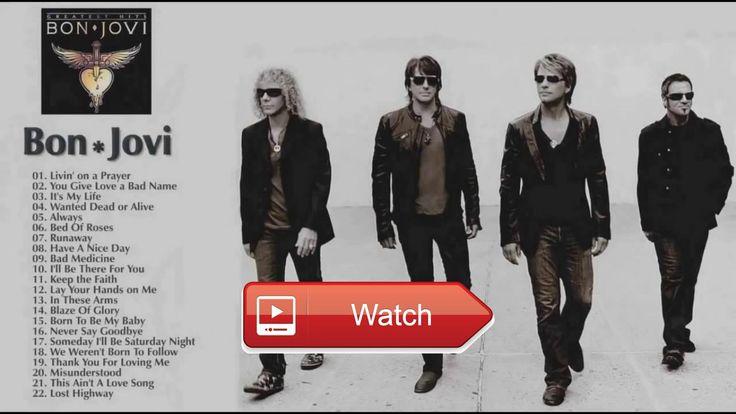 Best of Bon Jovi Full Album 17 Bon Jovi Greatest Hits Playlist  Best of Bon Jovi Full Album 17 Bon Jovi Greatest Hits Playlist
