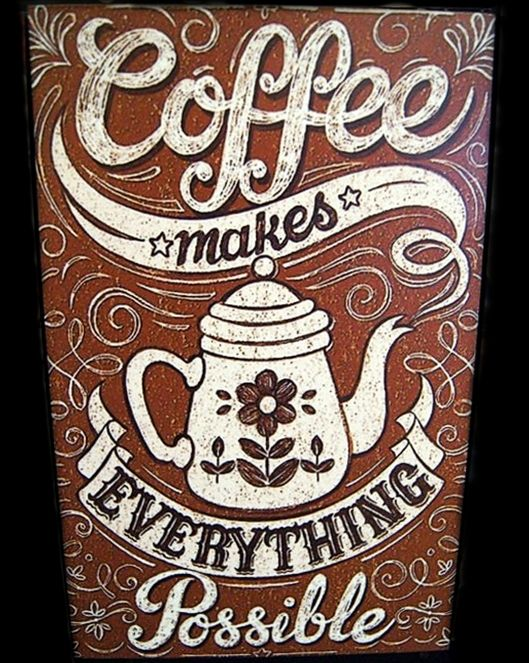 Coffee Makes Everything Possible - 20x30cm MDF Material - 125K