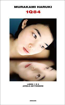 Haruki Murakami - 1Q84 (Libro 1 e 2 APRILE-SETTEMBRE)