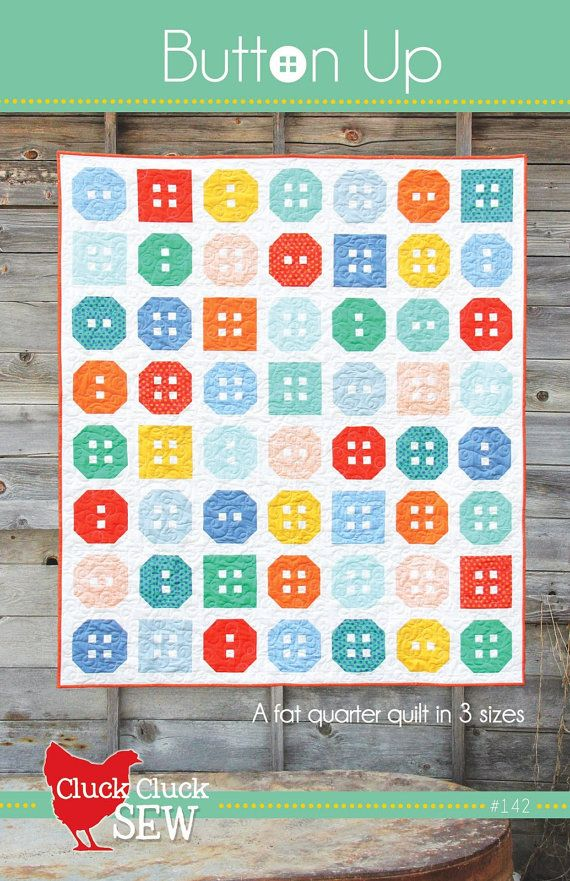 Button Up Quilt Pattern #142 by Cluck Cluck Sew - 3 Sizes - Fat Quarter Quilt Pattern