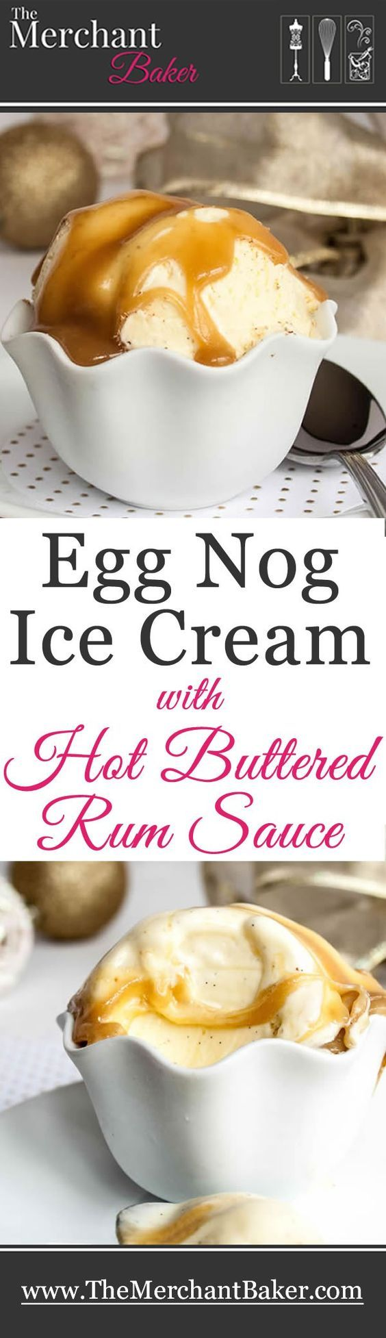 Egg Nog Ice Cream with Hot Buttered Rum Sauce. Super creamy, rich egg nog ice cream crowned with a hot, buttery, caramel rum sauce.