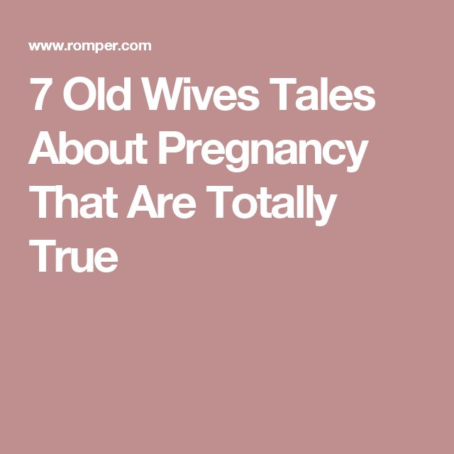 7 Old Wives Tales About Pregnancy That Are Totally True