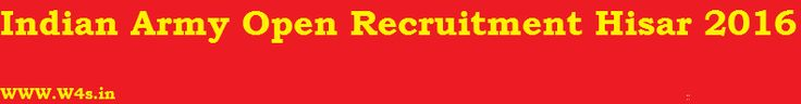 Indian Army Recruitment Rally 2016 2017 : Hisar & Sirsa Region July-August Online Registration & Application Form : www.indianarmy.nic.in
