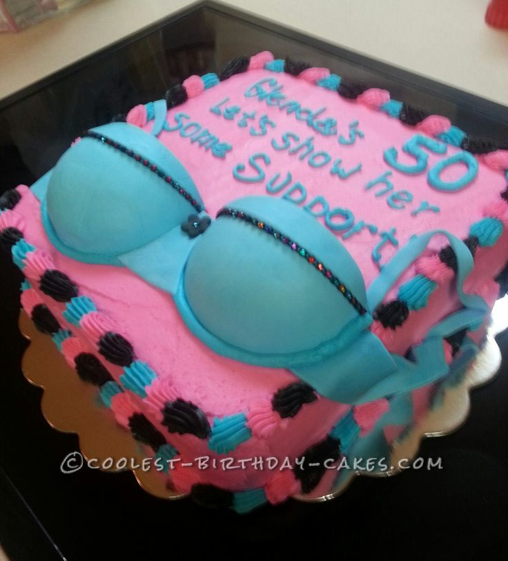 "Just for Fun Bra Cake... a homemade 50th birthday cake idea that offers sweet ""support"" to over the hill girlfriends."