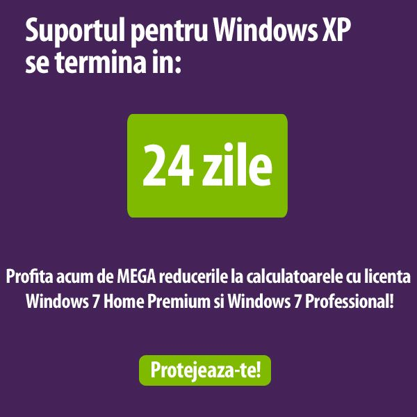 E timpul sa renunti la Windows XP! Profita acum de MEGA reducerile la calculatoarele cu licenta Windows 7 Home Premium si Windows 7 Professional!