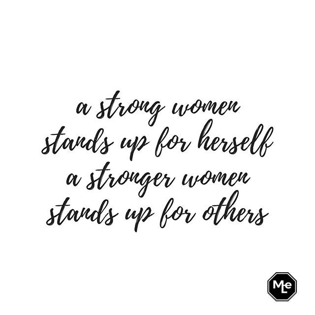 A Strong Women Stands Up For Herself A Stronger Women Stands Up For