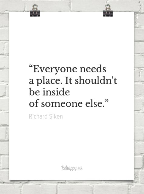 """""""everyone needs a place. it shouldn't be inside of someone else."""" by Richard Siken #107665"""