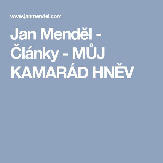 Jan Menděl - Články - MŮJ KAMARÁD HNĚV