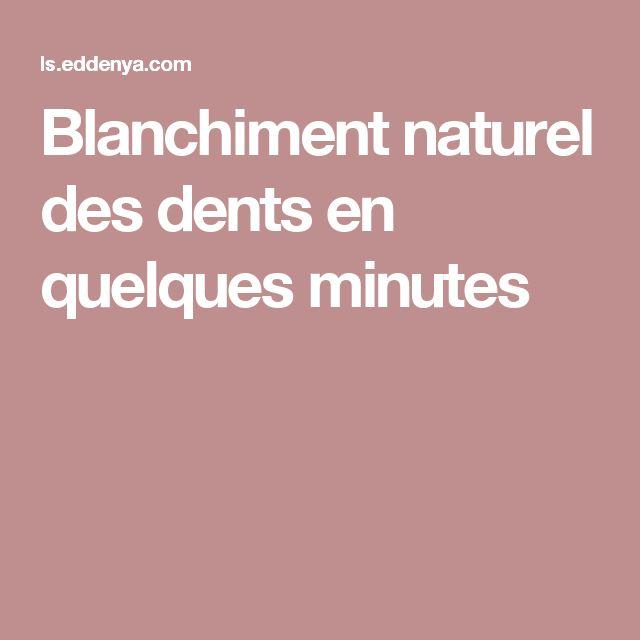 Blanchiment naturel des dents en quelques minutes