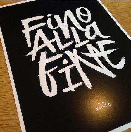 Fino Alla Fine - Juventus FC club motto print :-)