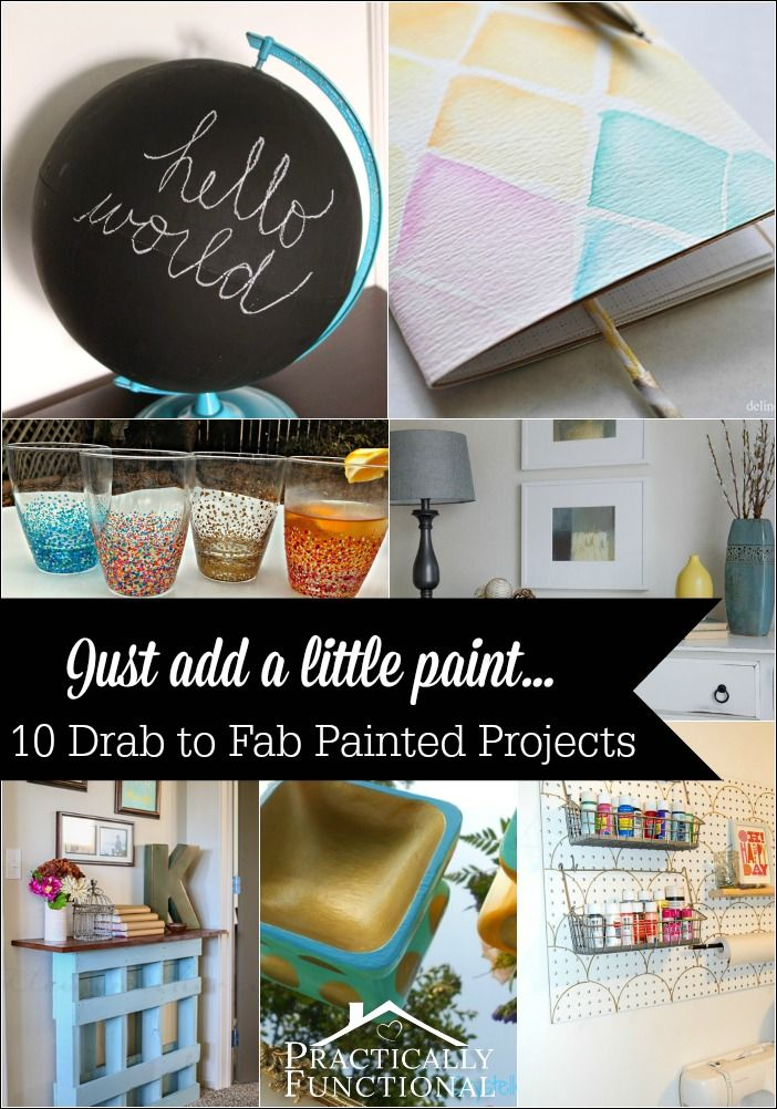Just add a little paint... 10 drab to fab painted projects!