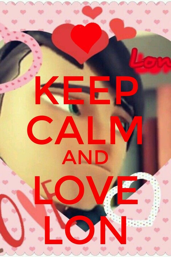 Keep calm and love Lon <3<3