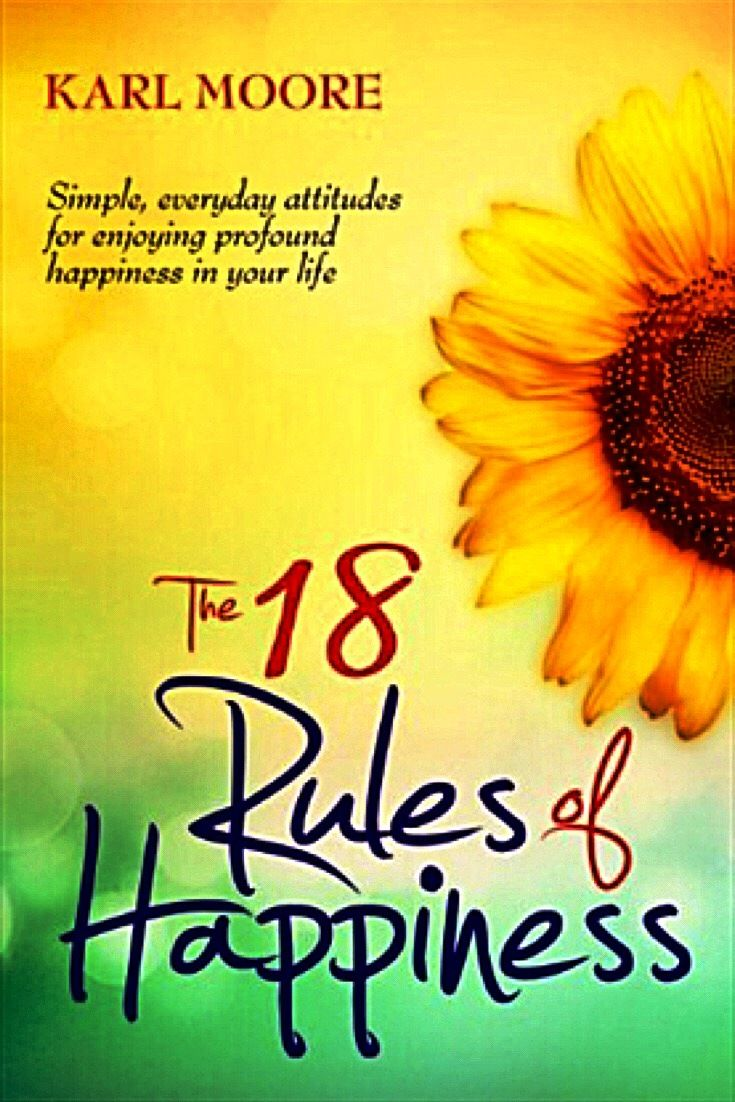 """Try to read the book a couple of times in the first week, then at least once a month thereafter."" -Karl Moore -The 18 rules of hapiness by Karl Moore -bookerina.com"