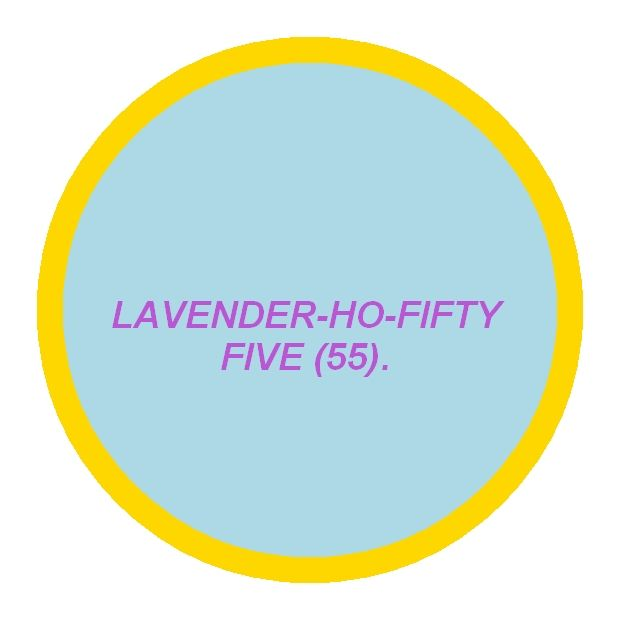 LAVENDER-HO-FIFTY FIVE (55). Let go of anxiety and relax into sleep, reduce tension, (create) ultimate oneness.