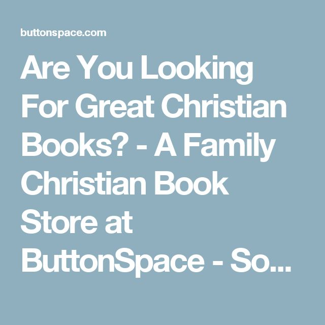 Are You Looking For Great Christian Books? - A Family Christian Book Store at ButtonSpace - Social Media Buttons | Social Network Buttons | Share Buttons