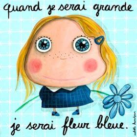 Chroniques & sons: Je suis fleur bleue.