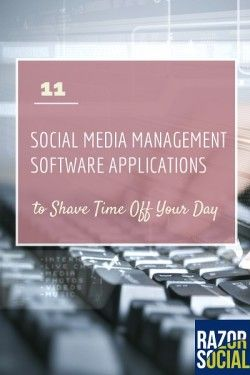 11 Social Media Management Software Applications to Shave Time off Your Day
