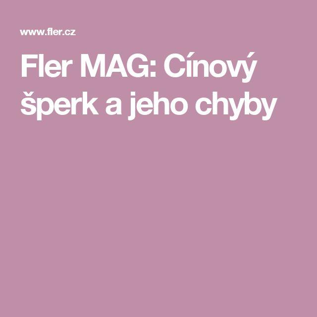 Fler MAG: Cínový šperk a jeho chyby