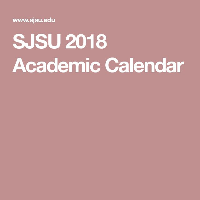 SJSU 2018 Academic Calendar