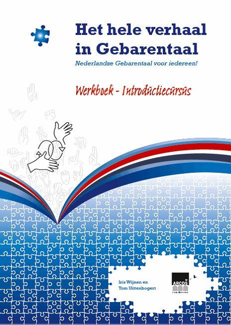 """We hebben een nieuw cursus """"Introductie tot het hele verhaal in Gebarentaal"""" voor U. Er zijn plaatsen vrij.  Waar? Amsterdam, Arnhem, Den Haag, Eindhoven en Utrecht"""