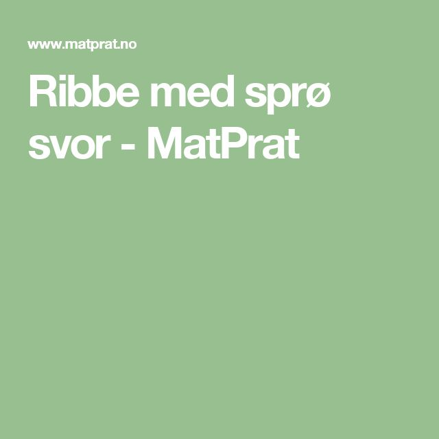 Ribbe med sprø svor - MatPrat